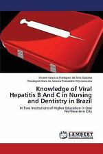 Knowledge of Viral Hepatitis B and C in Brazil by Vanessa Rodrigues Da Silva...