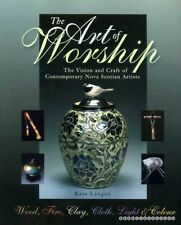 Langan, Kate ART OF WORSHIP : THE VISION AND WORK OF CONTEMPORARY NOVA SCOTIA AR