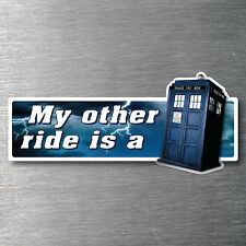 My Other Ride Is a Tardis sticker quality water & fade proof 7 year vinyl dr who