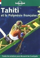 Lonely Planet Tahiti Et LA Polynise Franaise (Lonely Planet Travel Guides French