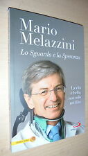 MARIO MELAZZINI:LO SGUARDO E LA SPERANZA;LA VITA è BELLA,NON FILM.SAN PAOLO 2015