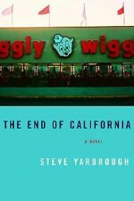 THE END of CALIFORNIA a Novel by Steve Yarbrough - New With Jacket FREE Shipping