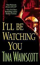I'll Be Watching You by Tina Wainscott (2003, Paperback)