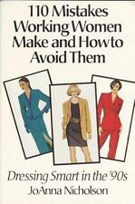 110 Mistakes Working Women Make and How to Avoid Them: Dressing Smart in the '90