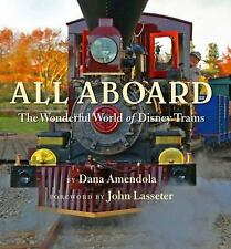 Disney Editions Deluxe: All Aboard - The Wonderful World of Disney Trains by...