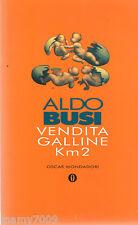 LIBRO=Vendita galline km. 2=ALDO BUSI=OSCAR MONDADORI 1997