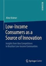 Low-Income Consumers As a Source of Innovation : Insights from Idea...
