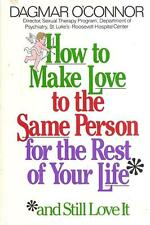 How to Make Love to the Same Person the Rest of Your Life by O'Connor (1985, HC)