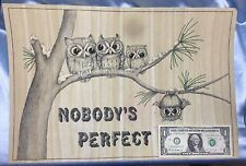 "Tri-Chem 8303 ""Nobody's Perfect"" Owls  - Vintage TriChem Artex Picture"