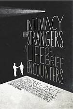 Intimacy With Strangers: A Life of Brief Encounters-ExLibrary