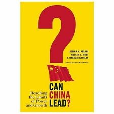 Can China Lead?: Reaching the Limits of Power and Growth Abrami, Regina M., Kir