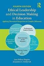 Ethical Leadership and Decision Making in Education, Joan Poliner Shapiro