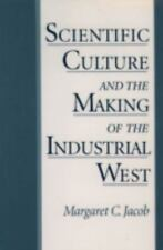 Scientific Culture and the Making of the Industrial West Jacob, Margaret C. Pap