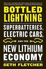Bottled Lightning : Superbatteries, Electric Cars, and the New Lithium...