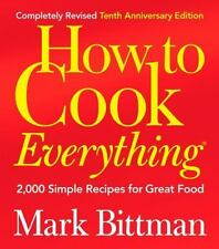How to Cook Everything : 2,000 Simple Recipes for Great Food by Mark Bittman (2…