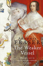 TheWeaker Vessel by Fraser, Antonia ( Author ) ON Aug-01-2002, Paperback, Fraser