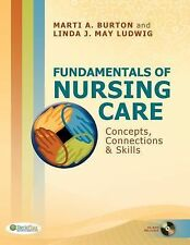 Fundamentals of Nursing Care : Concepts, Connections and Skills by Marti...