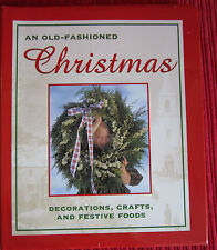 Old Fashioned Christmas by Time-Life Books Editors 1998, Hardcover Crafts Foods