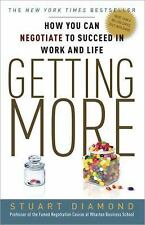 Getting More: How You Can Negotiate to Succeed in Work and Life, Diamond, Stuart