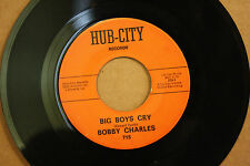 BOBBY CHARLES Big Boys Cry YOU MADE ME LOVE YOU Swamp Pop 45 on HUB-CITY 715