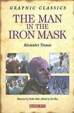 Graphic Classics Ser.: The Man in the Iron Mask by Alexandre Dumas (2007,...