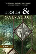 Jesus and Salvation : Soundings in the Christian Tradition and Contemporary...