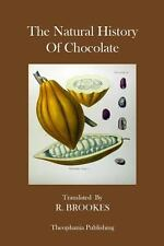 The Natural History of Chocolate by D. De Quélus (2012, Paperback)