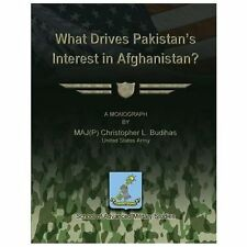 What Drives Pakistan's Interest in Afghanistan? by Christopher Budihas (2013,...