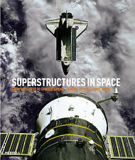 Michael H. Gorn - Superstructures In Space (Hardback 1st Ed. 2008) VGC