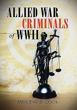 Allied War Criminals of Wwii by Paul David Cook (2010, Paperback)