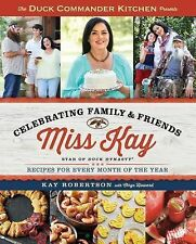 Duck Commander Kitchen Presents Celebrating Family and Friends : Recipes for...