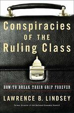 Conspiracies of the Ruling Class : How to Break Their Grip Forever by Lawrence B