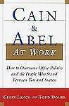 Cain and Abel at Work: How to Overcome Office Politics and the People -ExLibrary
