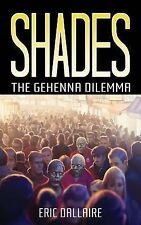 Shades: The Gehenna Dilemma (Shades Series) (Volume 1)