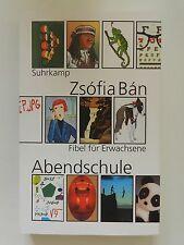 Zsofia Ban Abendschule Fibel für Erwachsene Suhrkam Verlag