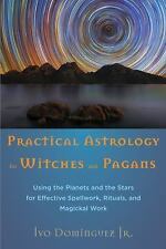 Practical Astrology for Witches & Pagans ~ Wiccan Pagan Metaphysical Book Supply
