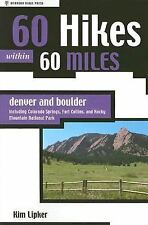 60 Hikes within 60 Miles: Denver and Boulder--Including Colorado Springs, Fort C