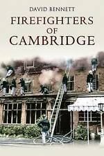 Firefighters of Cambridge, David Bennett, New Book