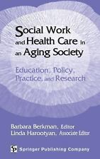Social Work and Health Care in an Aging Society: Education, Policy, Pr-ExLibrary