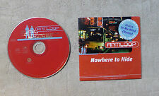"CD AUDIO MUSIQUE / ANTILOOP ""NOWHERE TO HIDE"" CD SINGLE 3T 1997 EURO DANCE"