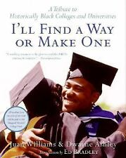 I'll Find a Way or Make One: A Tribute to Historically Black Colleges -ExLibrary