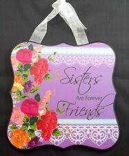 Wall Art Plaque Wood Sign Flower Floral Inspiration Sisters are Forever Friends