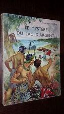 LE MYSTERE DU LAC D'ARGENT - M. de Beauchêne 1957 - Ill. R Bresson - New-Zealand