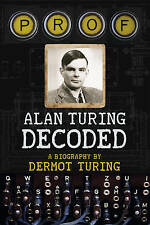 Prof: Alan Turing Decoded - Excellent Book Turing, Dermot