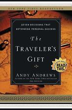 The Traveler's Gift : Seven Decisions That Determine Personal Success by Andy A…