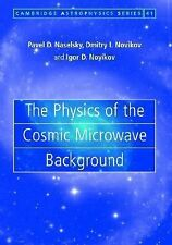 Cambridge Astrophysics Ser.: The Physics of the Cosmic Microwave Background...