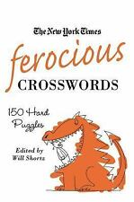 Ferocious Crosswords : 150 Hard Puzzles by New York Times Book Review Staff...