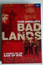 Bad Lands: A Tourist on the Axis of Evil by Tony Wheeler (Paperback travel)