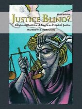 Justice Blind? : Ideals and Realities of American Criminal Justice by Matthew...