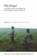 Why Forage?: Hunters and Gatherers in the Twenty-First Century by Paperback Book